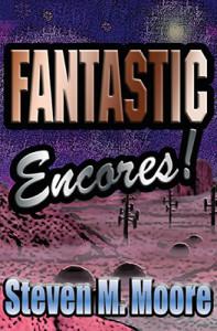 Fantastic-Encores-Steven-M-Moore